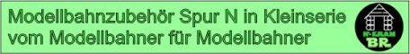 N-Kram-BR - Modellbahnzubehör Spur N in Kleinserie